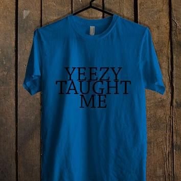Yeezy Taught Me kanye Blue Mens T Shirt **