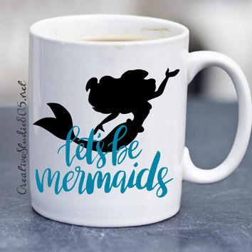 LET'S BE MERMAIDS - coffee mug - cute coffee cups - unique coffee mug - personalized coffee mug - monogram coffee cup