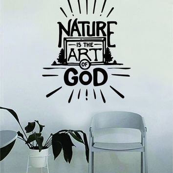 Nature is the Art of God Wall Decal Quote Home Room Decor Decoration Art Vinyl Sticker Inspirational Motivational Adventure Teen Travel Wanderlust Explore Religious Spiritual