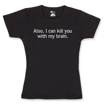 Kill You With My Brain Fitted Ladies' Tee