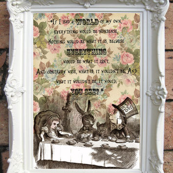 ALICE in Wonderland Quote Art Print. Shabby Chic Decor. Alice decor Wall Art. Wonderland Decor. Tea Party. Mad Hatter.Alice print. Code:A010