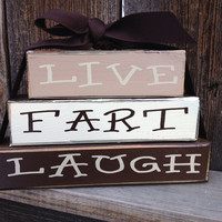 Live Fart Laugh wood stacker-funny family decor