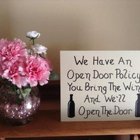 Funny Wood Wine Sign, Gift For Wine Lovers, Funny Kitchen Decor, We Have An Open Door Policy You Bring The Wine And We'll Open The Door