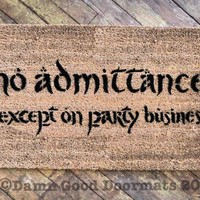 TEXT ONLY no admittance except on party business LOTR Hobbit doormat