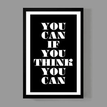 You Can If You Think You Can - - A reminder, Inspirational, Motivational