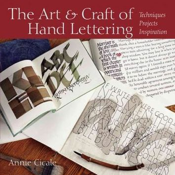 The Art and Craft of Hand Lettering: Techniques, Projects, Inspiration