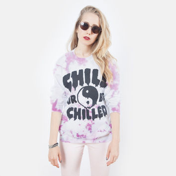 Yin Yang Tie Dye sweatshirt - Chill Or Be Chilled UNISEX sizes S, M, L, XL