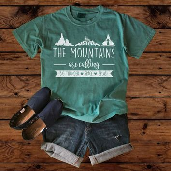 Disney Shirts - The Mountains are Calling - Comfort Colors - Disney Vacation - Disney Family - Splash Mountain - Big Thunder Mountain