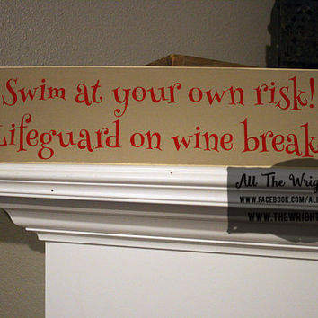 "24x6"" Lifeguard on Wine Break Wood Sign"