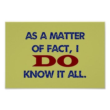 As a Matter of Fact, I DO Know it All! Poster