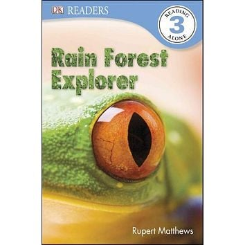 Rain Forest Explorer (DK Readers. Level 3)