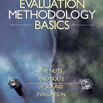 Evaluation Methodolgy Basics: The Nuts and Bolts of How to Put Together a Solid Evaluation
