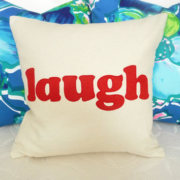 Word Pillows, Text on Cream Decorative Throw Cushion Cover, Fun Girls Pillow, Laugh, Teen Bed Accent Pillow, College Dorm Decor 16x16