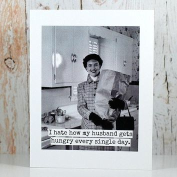 I Hate How My Husband Gets Hungry Every Single Day Funny Vintage Style Anniversary Card Valentines Day Card Love Card FREE SHIPPING