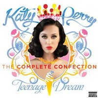 Teenage Dream: The Complete Confection [Explicit]