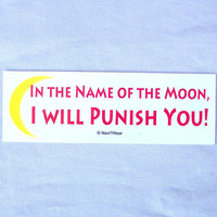 Sailor Moon Anime Bumper Sticker (In the Name of the Moon, I Will Punish You)