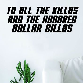 To All The Killas Quote Wall Decal Sticker Room Art Vinyl Rap Hip Hop Lyrics Music Underground Mobb Deep Shook Ones