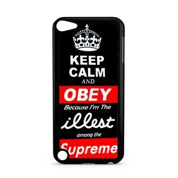 Keep Calm Obey Illest Among Supreme iPod Touch 5 | 5th Gen case