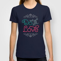 Do What You Love Pastel Print T-shirt by Noonday Design