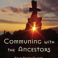 Communing with the Ancestors