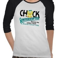 Ovarian Cancer Chick Interrupted 2 Tshirts from Zazzle.com