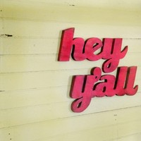 Hey Y'all Sign Southern Slang Home Decor by SlippinSouthern