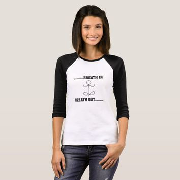breath in breath out yoga tee