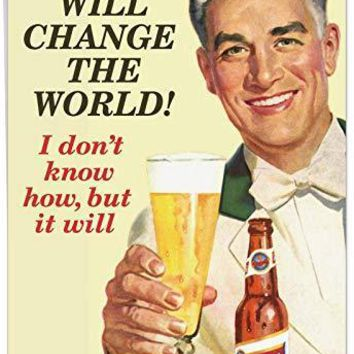 Beer Will Change The World Birthday Card' Large Greeting Card with Envelope - Stationery Set for Personalized Happy Bday - Free Shipping