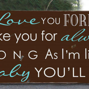 I'LL  LOVE You FOREVER -  Beautiful Distressed Typography Word Art Sign on Wood