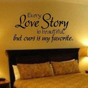 large size free shipping romantic bedroom sticker -- every love story is beautiful vinyl wall decal quote stickers L2013