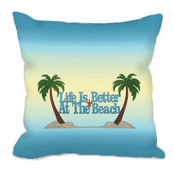 Life is Better at the Beach, Nautical Throw Pillow