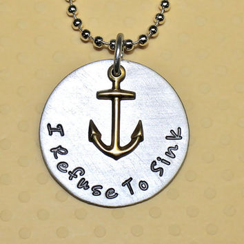 I Refuse to Sink Custom Hand Stamped Necklace by Korena Loves