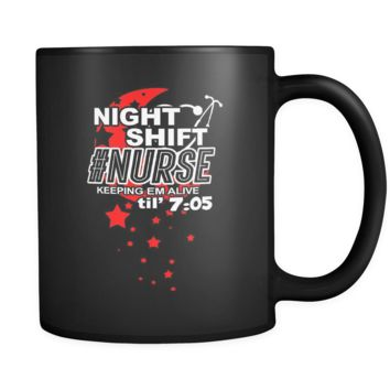 Night Shift Nurse - Mugs - 11oz Black