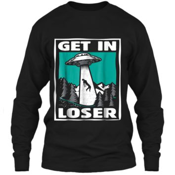 Get In Loser  Funny UFO Alien Abduction Gift LS Ultra Cotton Tshirt