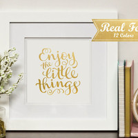 "Inspirational Real Gold Foil Print With Frame(Optional)""Enjoy The Little Things"" Wedding Present, Housewarming Gift, Office Decor, Her Gifts"
