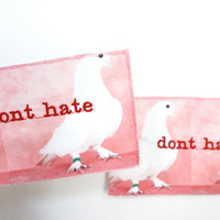 DONT HATE, pigeon patch