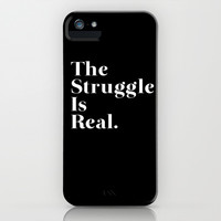 The Struggle Is Real iPhone & iPod Case by Poppo Inc. | Society6
