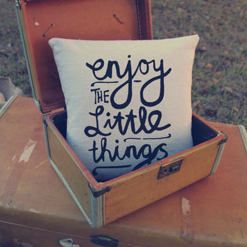 Enjoy the little things Pillow - Custom Pillows - hand writing - home deco - quote