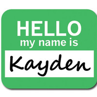 Kayden Hello My Name Is Mouse Pad