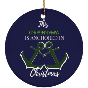 Personalized Ceramic Christmas Ornaments For Grandparents - Grandma Is Anchored in Christmas Holiday Gift