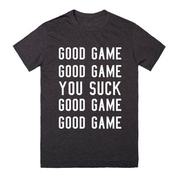 Good Game You Suck Funny Sports Team T-Shirt