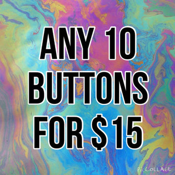 Mix and Match! 10 Buttons for 15 Dollars