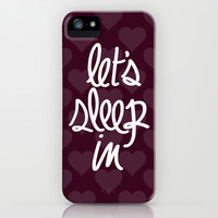 Let's Sleep In iPhone & iPod Case by LookHUMAN