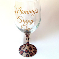 Mommys Sippy Cup cheetah wine glass