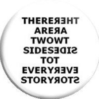 "Two sides to every story....1.25"" Metal Pinback Button"