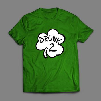 ST. PATTY'S DAY SHAMROCK DRUNK 2 FUNNY T-SHIRT