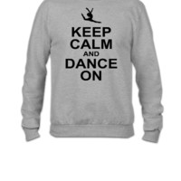 keeep calm and dance on - Crewneck Sweatshirt