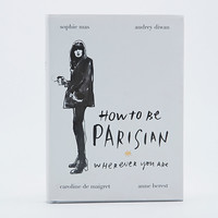 How To Be Parisian Book - Urban Outfitters