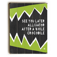 See You Later Alligator by Artist Lisa Weedn Wood Sign