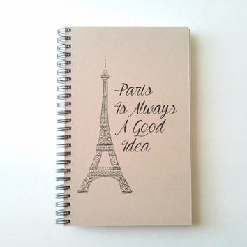 Paris is always a good idea, Journal, spiral notebook, wire bound diary, sketchbook, brown kraft, white, handmade, travel, Eiffel tower